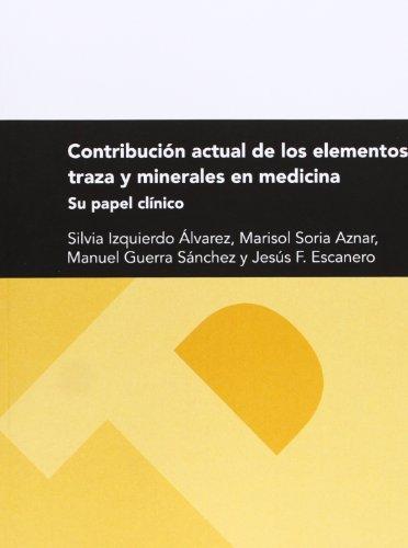 Descargar Libro Contribución Actual De Los Elementos Traza Y Minerales En Medicina. Su Papel Clínico Jesús Fernando Escanero Marcén
