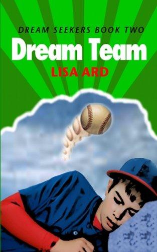 Dream Team: Dream Seekers Book Two (Volume 2)