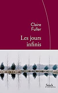 Les jours infinis, Fuller, Claire