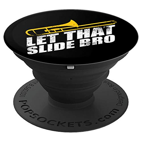 Let That Slide Bro - Funny Trombone Player Gift - PopSockets Grip and Stand for Phones and ()