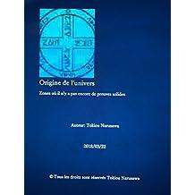 Origine de l'univers: Zones où il n'y a pas encore de preuves solides (French Edition)