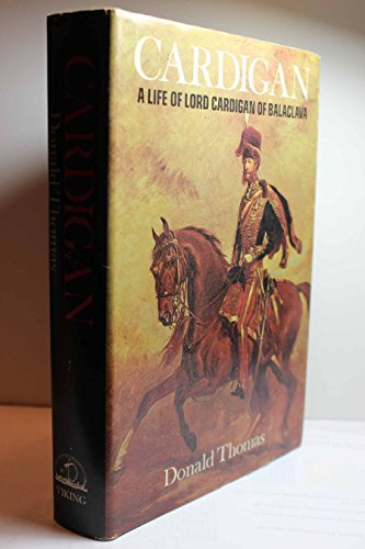 Cardigan: A Life of Lord Cardigan of (Cafe Cardigan)