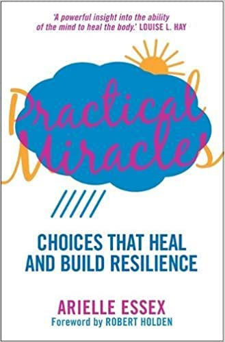Book Practical Miracles: Choices that heal and build resilience