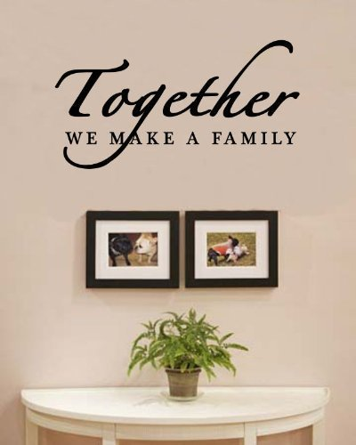 Marvelous Together We Make A Family Love Home Vinyl Wall Decals Quotes Sayings Words Art  Decor Lettering