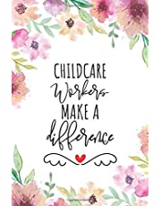 Childcare Workers Make A Difference: Blank Lined Journal/Notebook for Childcare Workers, Child Care Practitioner, Perfect Childcare Worker Gifts