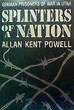 img - for Splinters of a Nation: German Prisoners of War in Utah (UTAH CENTENNIAL SERIES) book / textbook / text book