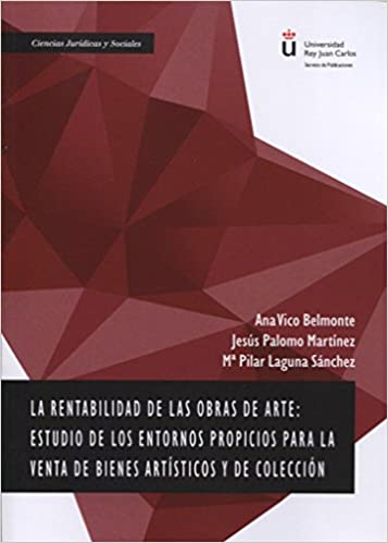 Rentabilidad De Las Obras De Arte,la: Estudio De Los Entornos Propicios Para La por Aa.vv. epub