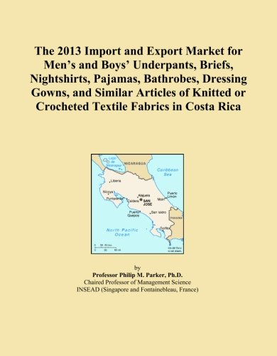 (The 2013 Import and Export Market for Men's and Boys' Underpants, Briefs, Nightshirts, Pajamas, Bathrobes, Dressing Gowns, and Similar Articles of Knitted or Crocheted Textile Fabrics in Costa Rica)