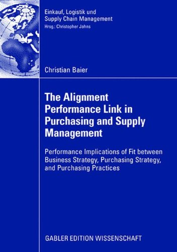 The Alignment Performance Link in Purchasing and Supply Management: Performance Implications of Fit between Business Str