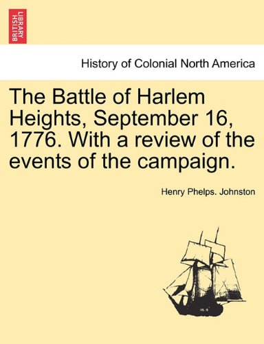 The Battle of Harlem Heights, September 16, 1776. With a review of the events of the campaign. pdf epub