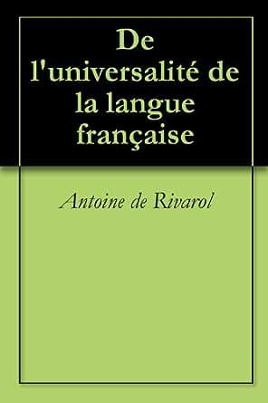 De l 39 universalit de la langue fran aise french edition kindle edition by antoine de rivarol - Office de la langue francaise ...