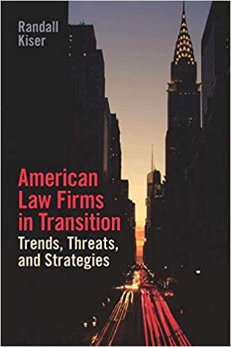 American Law Firms in Transition: Trends, Threats and
