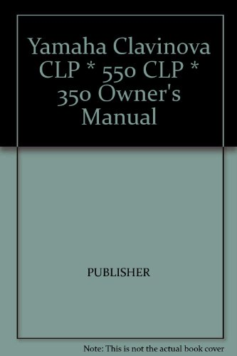 Yamaha Clavinova CLP * 550 CLP * 350 Owner's Manual for sale  Delivered anywhere in USA