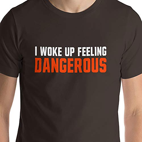 I Woke Up Feeling Dangerous Baker Mayfield Cleveland Football Brown Orange  - Unisex T-Shirt 47cae8cca