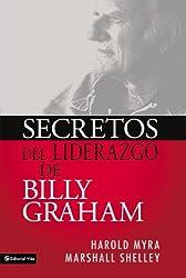 Secretos Del Liderazgo De Billy Graham (Spanish Edition)