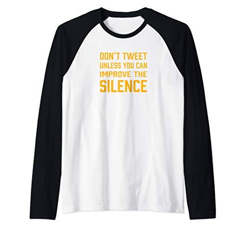 Don't Tweet Unless You Can Improve the Silence Funny Gift Raglan Baseball Tee