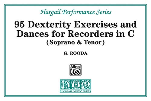 95 Dexterity Exercises and Dances for Recorders in C (Soprano & Tenor) (Recorders With Musical Book)