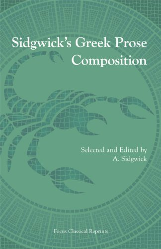 Sidgwick's Greek Prose Composition (Focus Classical Reprints)