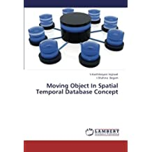 Moving Object In Spatial Temporal Database Concept by V.Karthikeyani Vajravel (2013-02-27)
