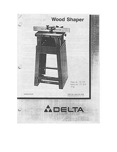 Shaper Delta (Delta Rockwell Model 43-120 Wood Shaper Instructions Reprint)