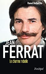 Jean Ferrat, le charme rebelle