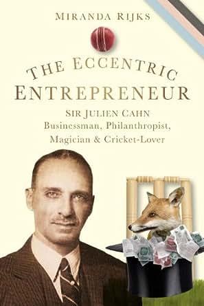 Amazon Com The Eccentric Entrepreneur Sir Julien Cahn border=