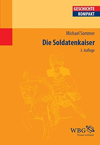 Die Soldatenkaiser (Geschichte kompakt)