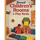Children's Rooms and Play Yards, Sunset Publishing Staff, 037601055X