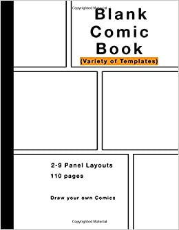 Blank Comic Book: Variety of Templates, 2-9 panel layouts, draw your