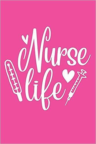Nurse Life Cute Nurse Journal Easy Find Bright Pink Best Nurse Gift Ideas Medical Notebook Heroes Scrub 9781672004763 Amazon Com Books