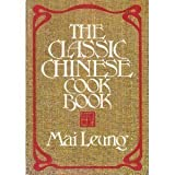 The Classic Chinese Cook Book, Mai Leung, 0061281751