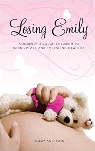 Losing Emily: A Journey Through Stillbirth to Finding Peace