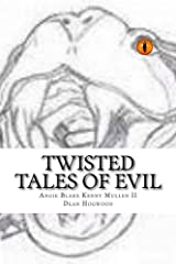 Twisted Tales of Evil: A novel of Evil Short Stories