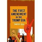 The First Amendment in the Trump Era