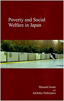 Book Poverty and Social Welfare in Japan (Japanese Society Series) (2008-09-01)