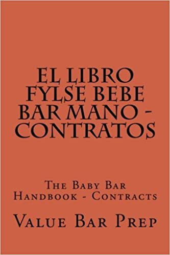 El LIBRO FYLSE BEBE BAR MANO - Contratos: The Baby Bar Handbook - Contracts (Spanish Edition) (Spanish) Paperback – Large Print, July 7, 2014