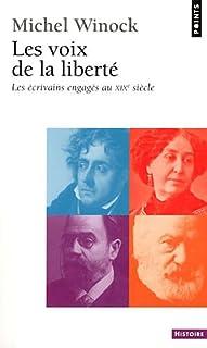 Les voix de la liberté : les écrivains engagés au XIXe siècle : essai : CD 1, Winock, Michel