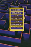 Problem Solving for Engineers and Scientists : A Creative Approach, Friedman, Raymond, 0442004788
