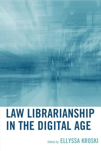 Law Librarianship in the Digital Age by Scarecrow Press