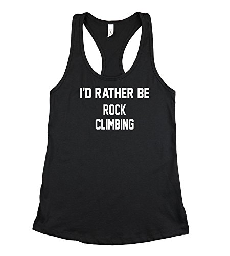 Trendy Apparel Shop I'd Rather Be Rock Climbing Women's Racerback Tank Top - Black - S -