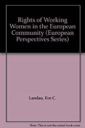 Rights of Working Women in the European Community (European Perspectives Series)