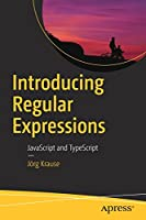 Introducing Regular Expressions: JavaScript and TypeScript Front Cover