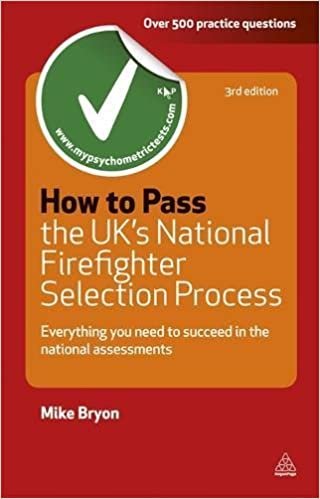 How to Pass the UK's National Firefighter Selection Process: Everything You Need to Succeed in the National Assessments (Testing Series)