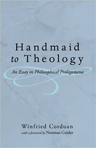 handmaid to theology an essay in philosophical prolegomena  handmaid to theology an essay in philosophical prolegomena winfried corduan norman geisler 9781606088401 com books