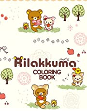 Rilakkuma Coloring Book: A Cool Coloring Book With Many Illustrations Of Rilakkuma For Fans of All Ages To Relax And Relieve Stress
