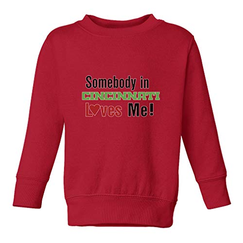 Somebody in Cincinnati Loves Me! Long Sleeve Taped Neck Toddler Boys-Girls Cotton/Polyester Cute Sweatshirt - Red, 5/6T - Fleece Cincinnati Reds Pullover