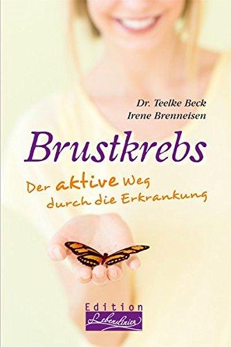 Brustkrebs: Der aktive Weg durch die Erkrankung (Edition Lebenslinien)