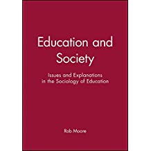 Education and Society: Issues And Explanations In The Socilology Of Education
