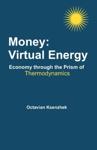 Money: Virtual Energy: Economy Through the Prism of Thermodynamics ebook