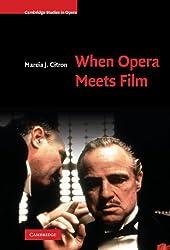 When Opera Meets Film (Cambridge Studies in Opera)